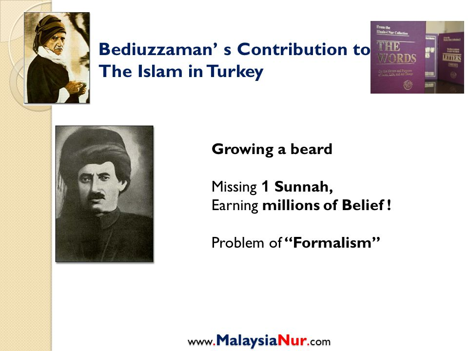 """Bediuzzaman' s Contribution to The Islam in Turkey Growing a beard Missing 1 Sunnah, Earning millions of Belief ! Problem of """"Formalism"""" www.MalaysiaN"""