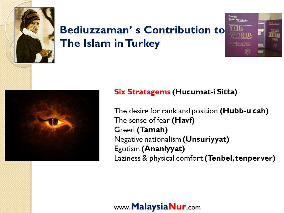 Bediuzzaman' s Contribution to The Islam in Turkey www.MalaysiaNur. com Six Stratagems (Hucumat-i Sitta) The desire for rank and position (Hubb-u cah)