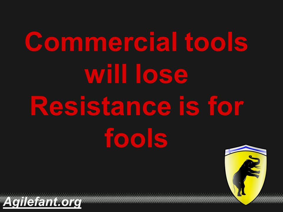 .orgAgilefant Commercial tools will lose Resistance is for fools