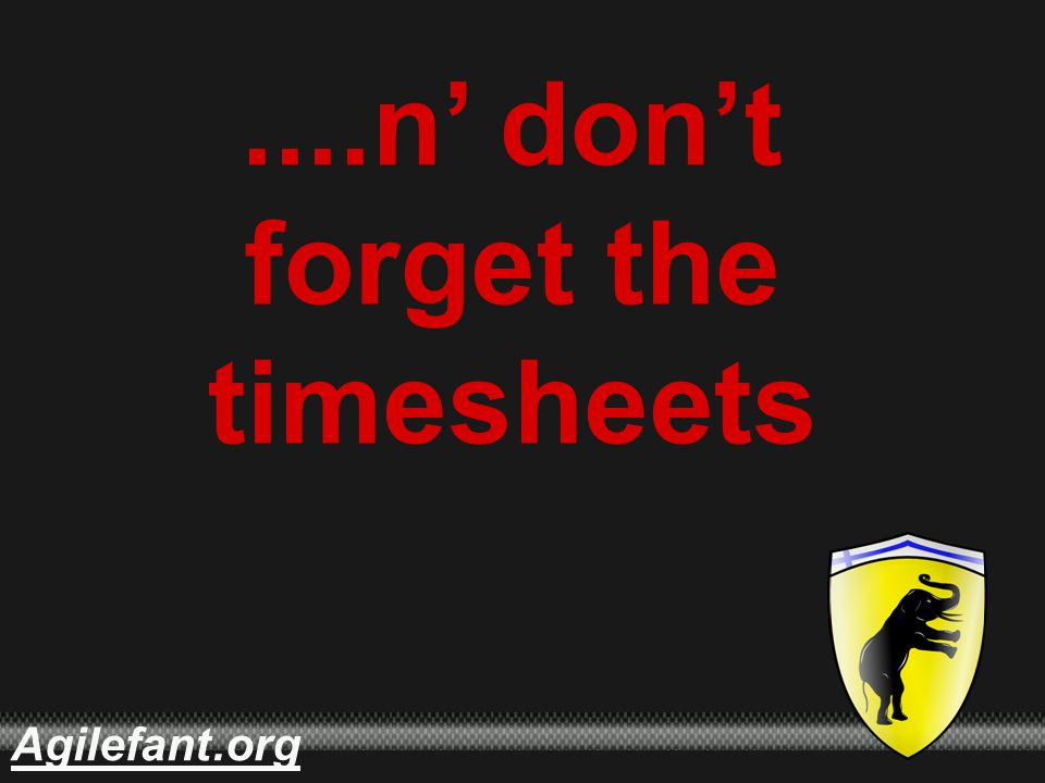 .orgAgilefant....n' don't forget the timesheets