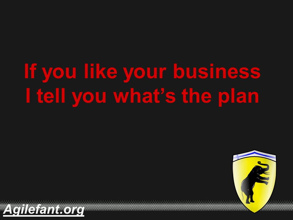 .orgAgilefant If you like your business I tell you what's the plan