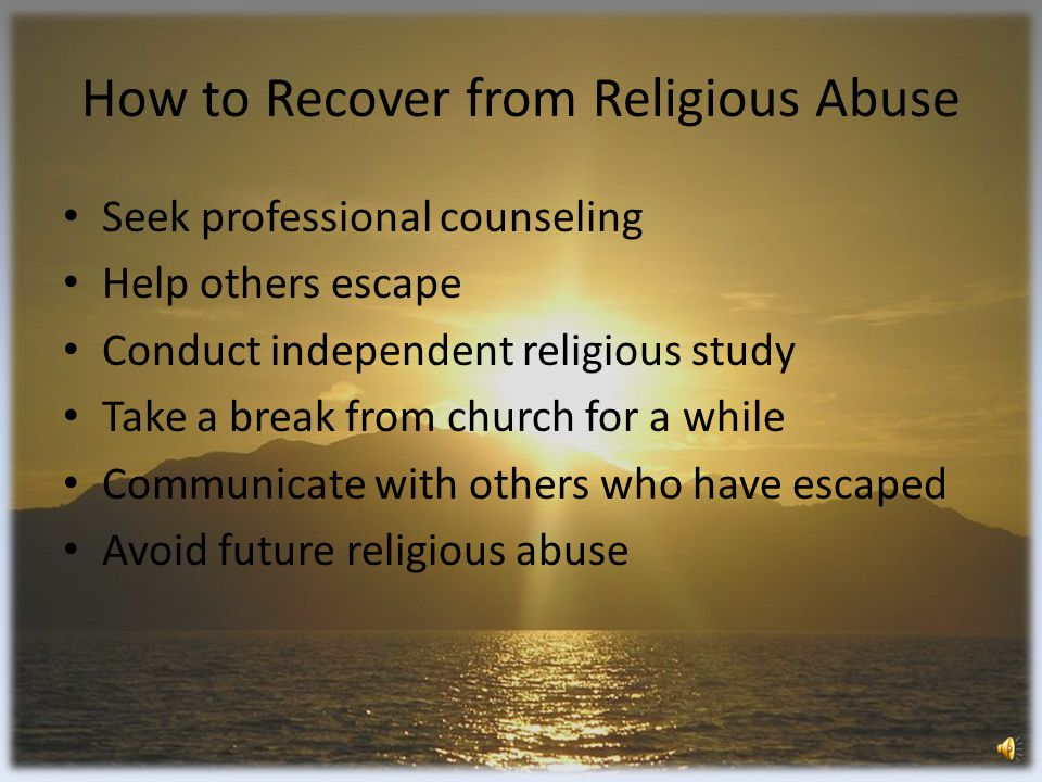 Ways to Stop Religious Abuse Learn to recognize warning signs of abuse – Power posturing, manipulation, secrecy, etc… Understand true personal liberty – No church leader has infinite personal authority over anyone.