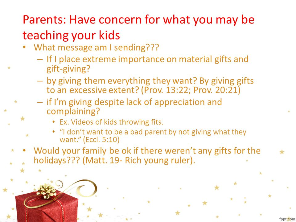 Parents: Have concern for what you may be teaching your kids What message am I sending .