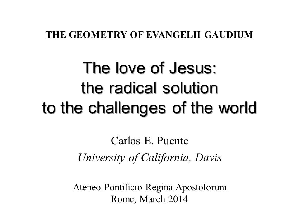 The love of Jesus: the radical solution to the challenges of the world Carlos E.