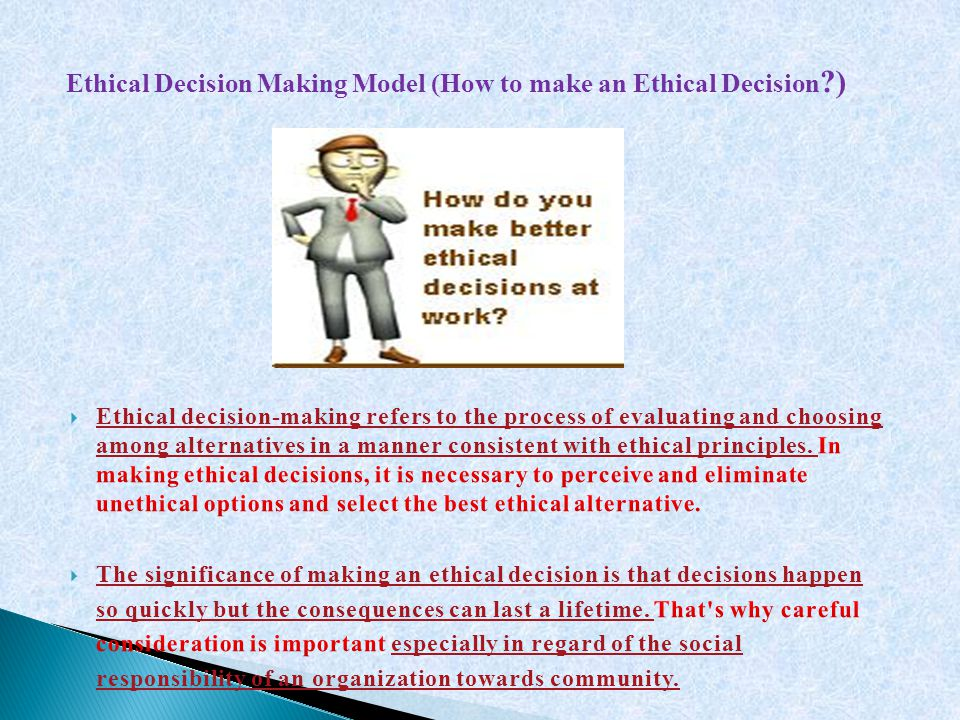 Ethical Decision Making Model (How to make an Ethical Decision )