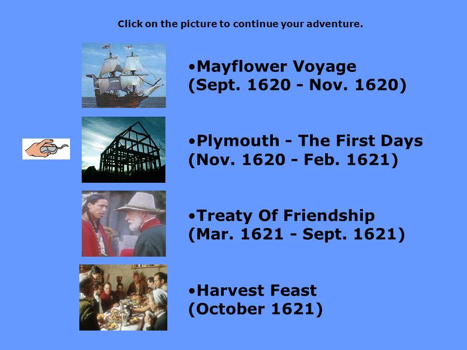 Mayflower Voyage (Sept. 1620 - Nov. 1620) Plymouth - The First Days (Nov.