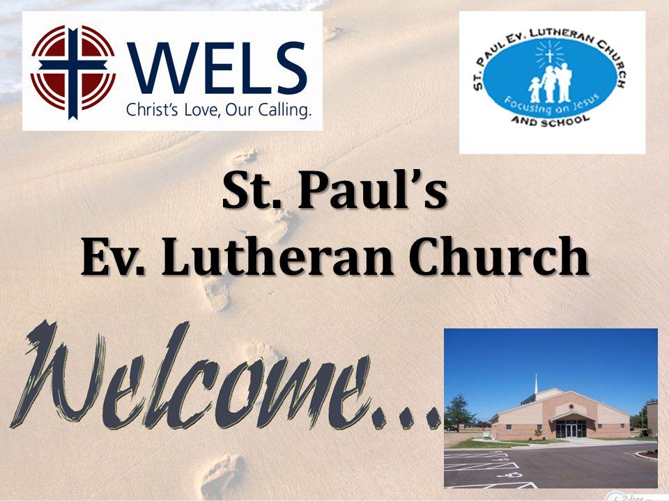 St. Paul's St. Paul's Ev. Lutheran Church Ev. Lutheran Church