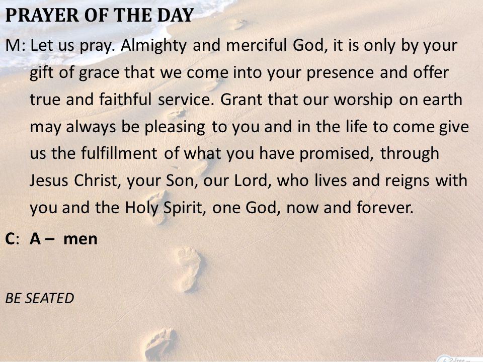 PRAYER OF THE DAY M: Let us pray.