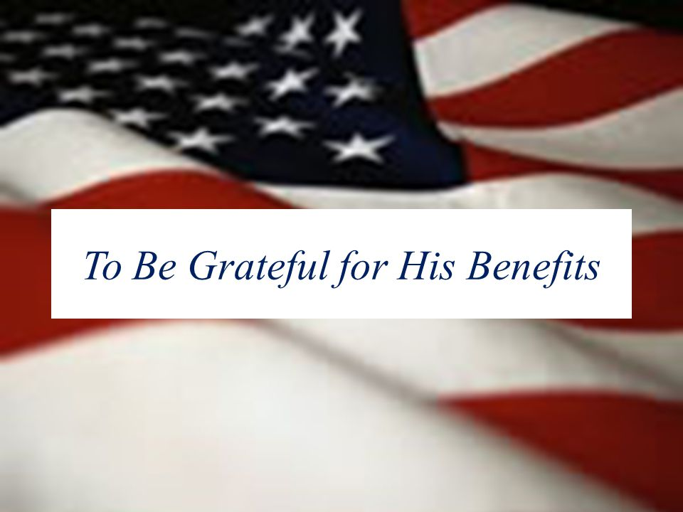 To Be Grateful for His Benefits