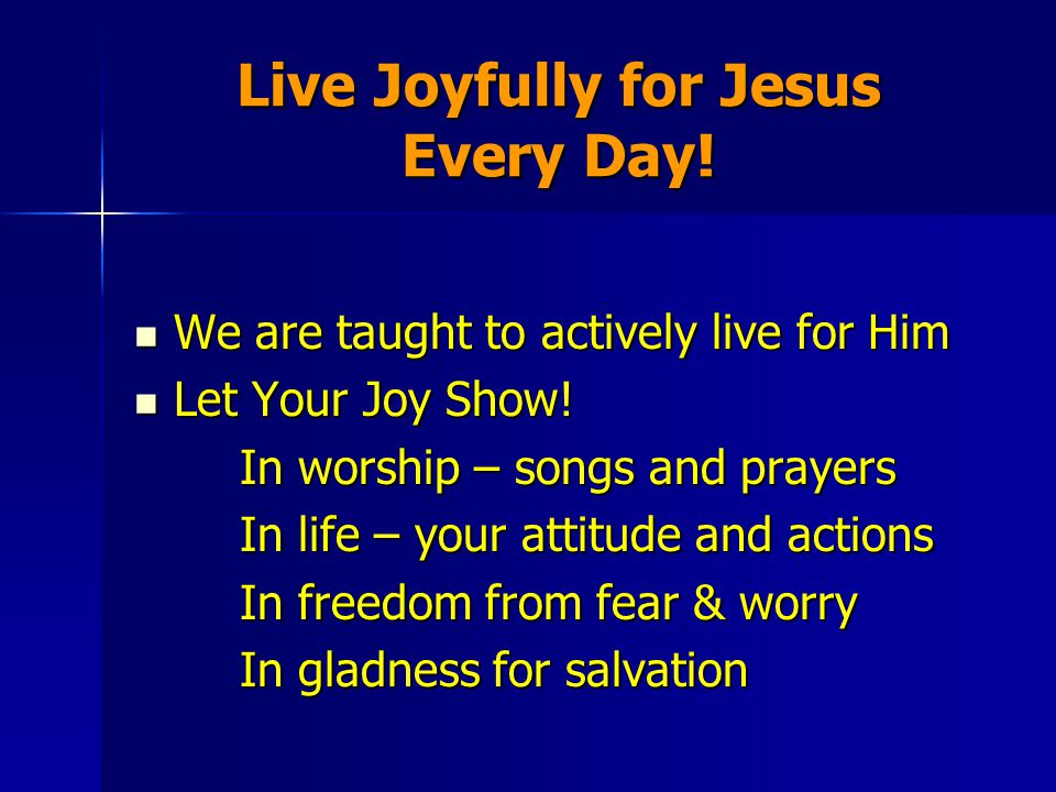 Live Joyfully for Jesus Every Day.