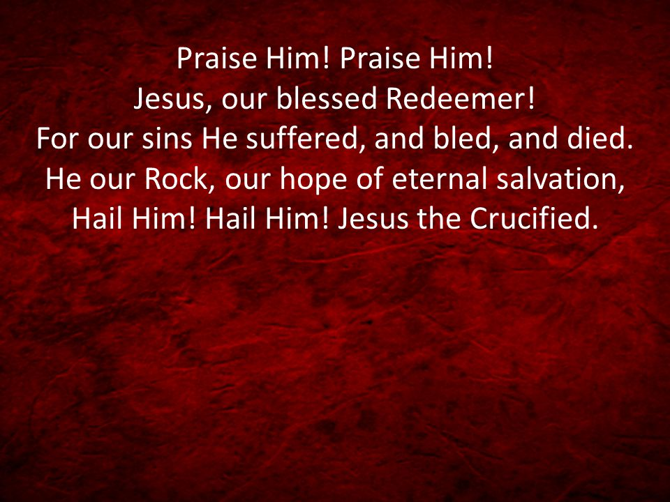 Sound His praises! Jesus who bore our sorrows, Love unbounded, wonderful, deep and strong.