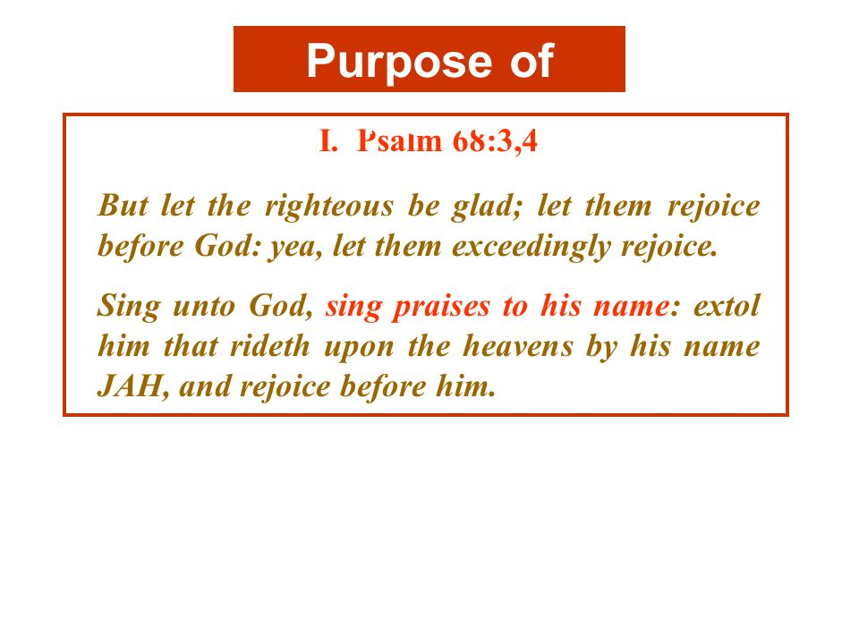But let the righteous be glad; let them rejoice before God: yea, let them exceedingly rejoice.