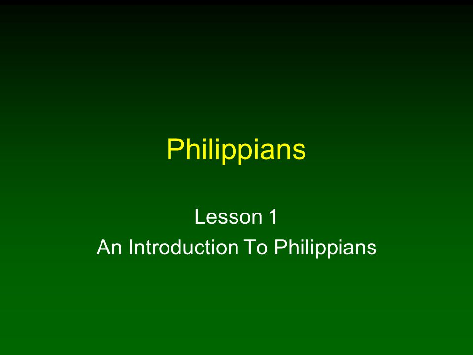 Philippians Lesson 1 An Introduction To Philippians