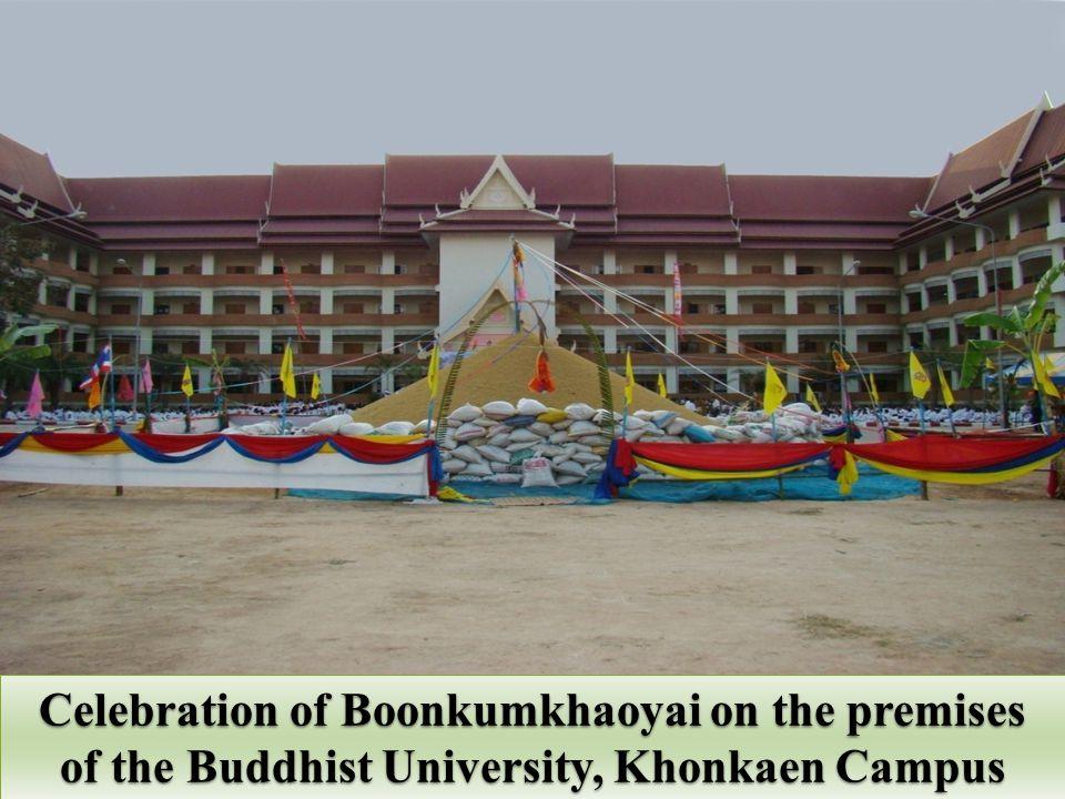 Celebration of Boonkumkhaoyai on the premises of the Buddhist University, Khonkaen Campus