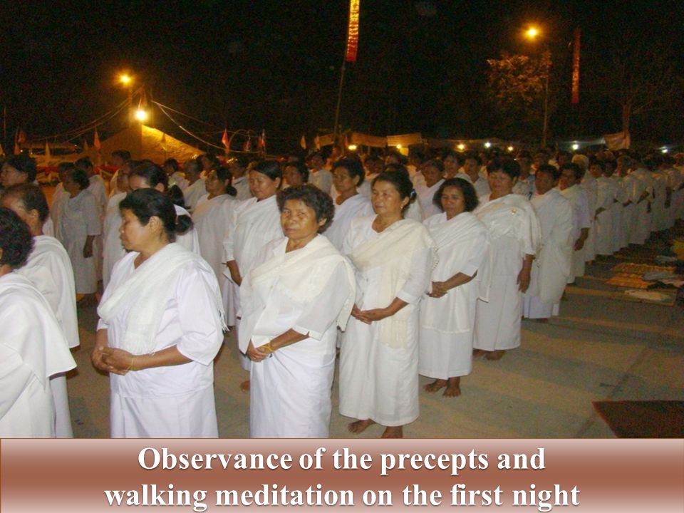 Observance of the precepts and walking meditation on the first night