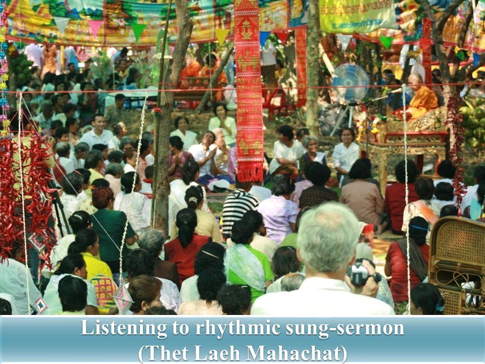 Listening to rhythmic sung-sermon (Thet Laeh Mahachat)