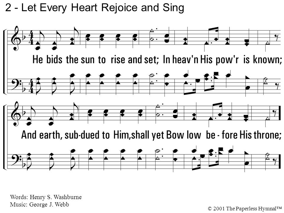 c - Let Every Heart Rejoice and Sing © 2001 The Paperless Hymnal™