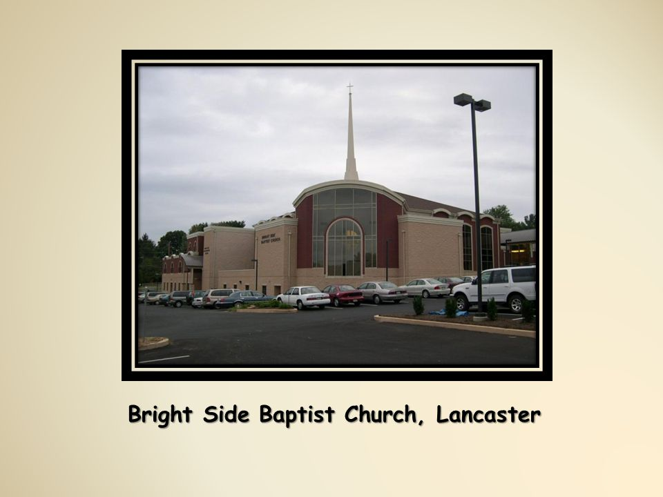 Bright Side Baptist Church, Lancaster