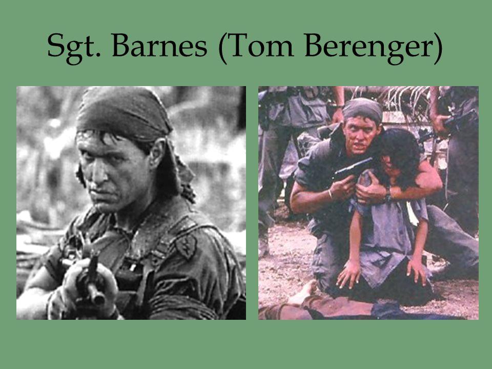 Sgt. Barnes (Tom Berenger)