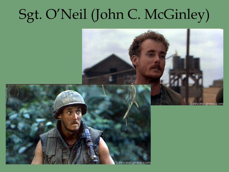 Sgt. O'Neil (John C. McGinley)