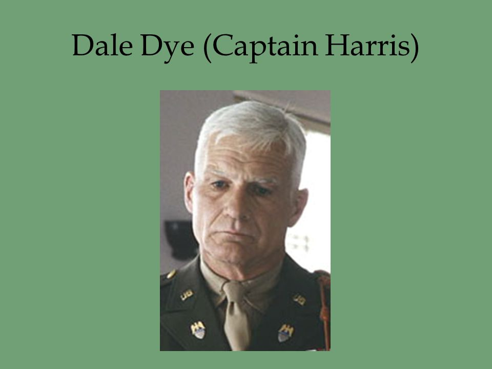 Dale Dye (Captain Harris)