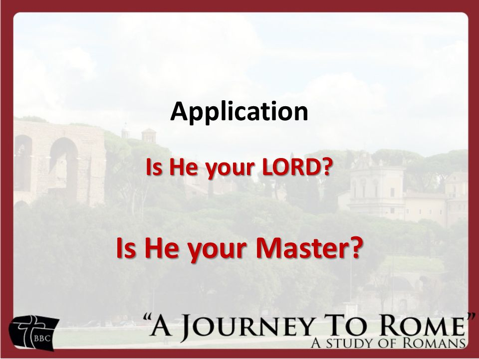 Application Is He your LORD Is He your Master