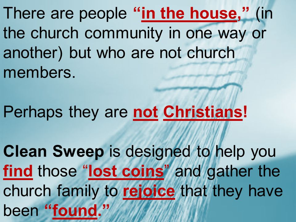 "There are people ""in the house,"" (in the church community in one way or another) but who are not church members. Perhaps they are not Christians! Clea"