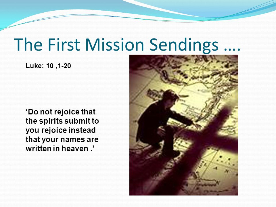 The First Mission Sendings ….