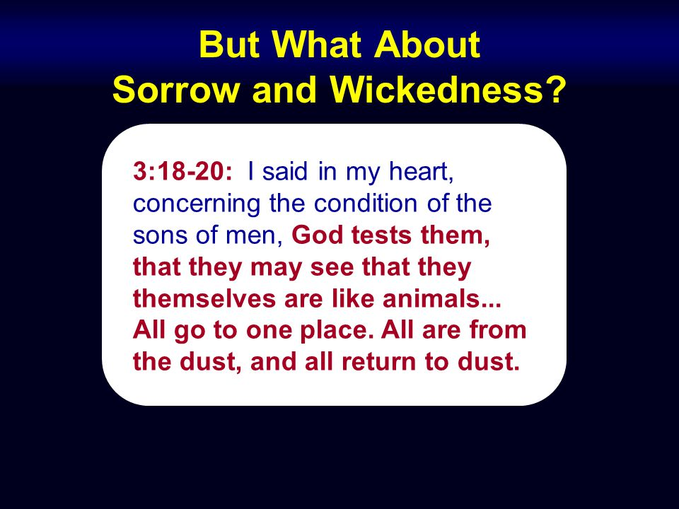 But What About Sorrow and Wickedness.
