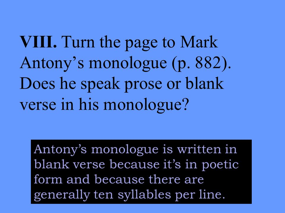 VIII. Turn the page to Mark Antony's monologue (p.