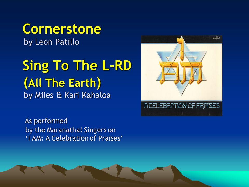 Cornerstone Leon Patillo I lay in Zion for a foundation a Stone; I lay in Zion for a foundation a Stone…