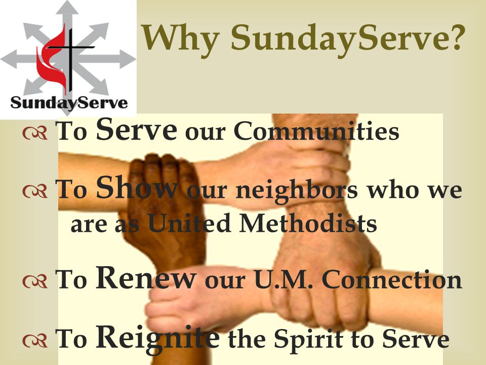 Regional Team Work… Church Leaders Promote SS with Congregation  Explain Sunday Serve purpose  Service  Who We Are  Ignite Spirit to serve  Connection between United Methodists  Begin Now – Create a Time Line