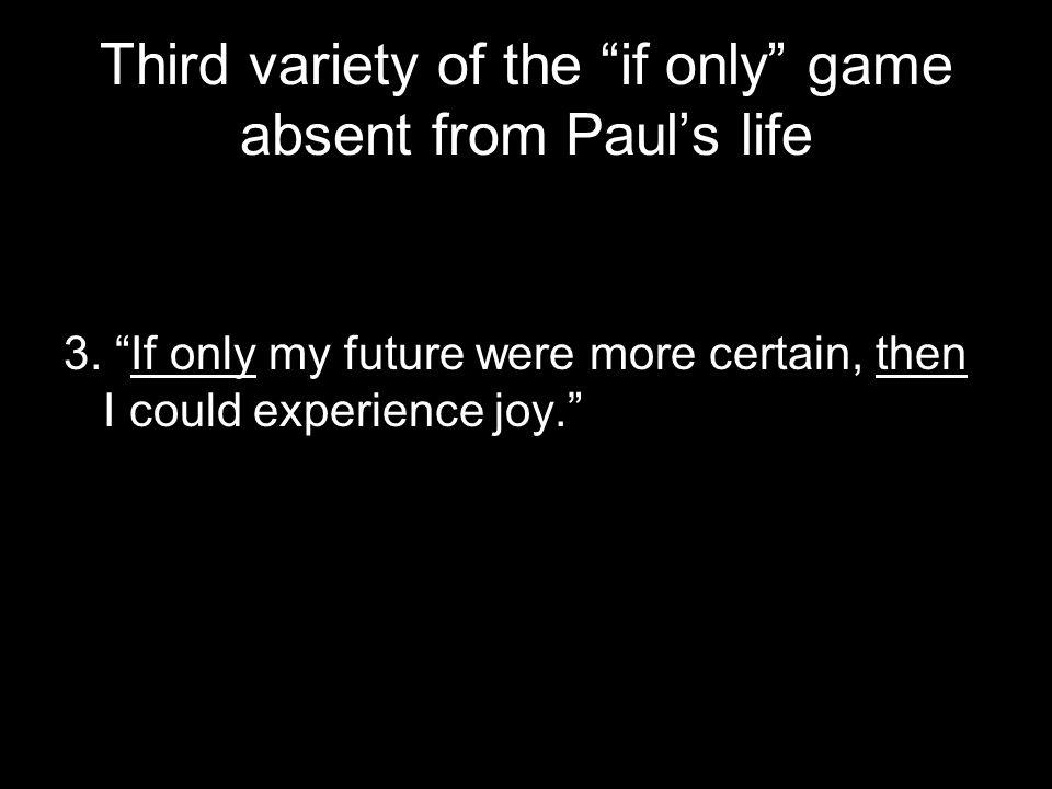 Third variety of the if only game absent from Paul's life 3.
