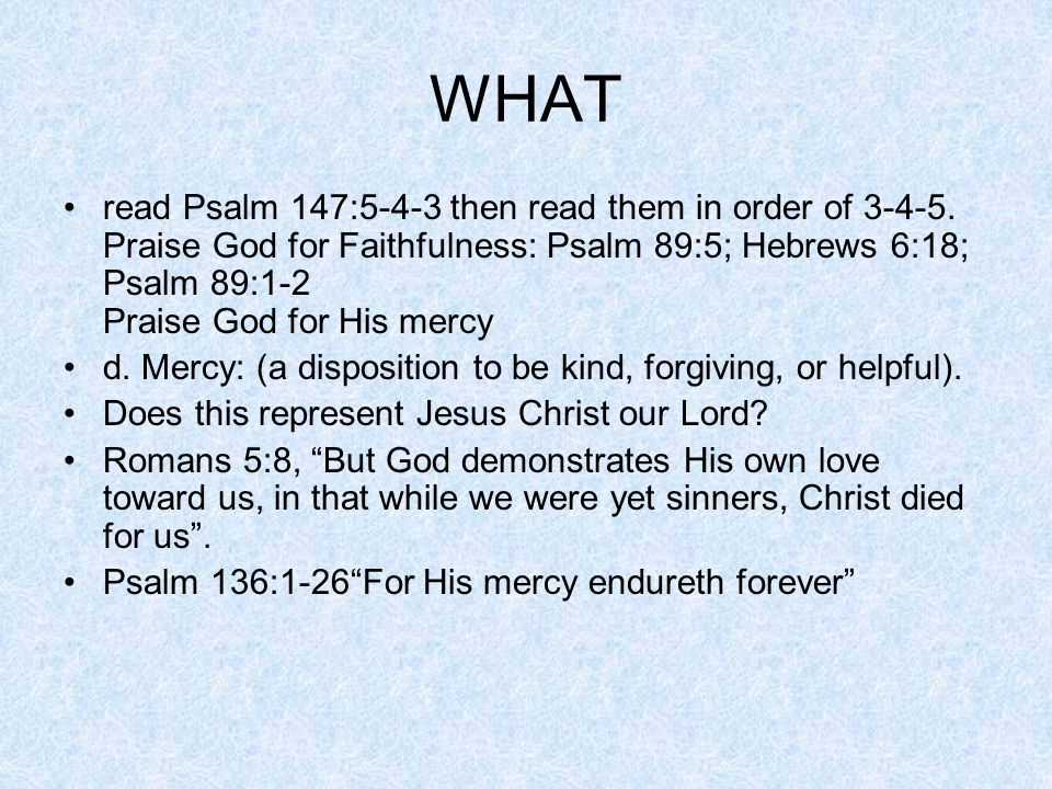WHAT read Psalm 147:5-4-3 then read them in order of 3-4-5.