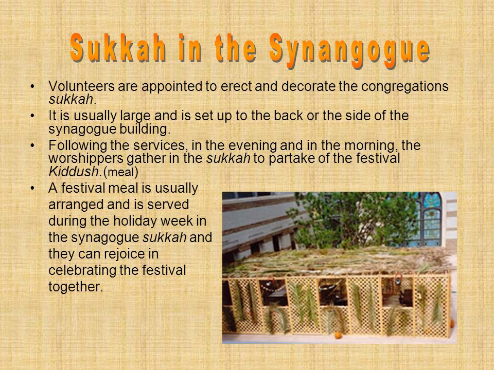 Volunteers are appointed to erect and decorate the congregations sukkah.