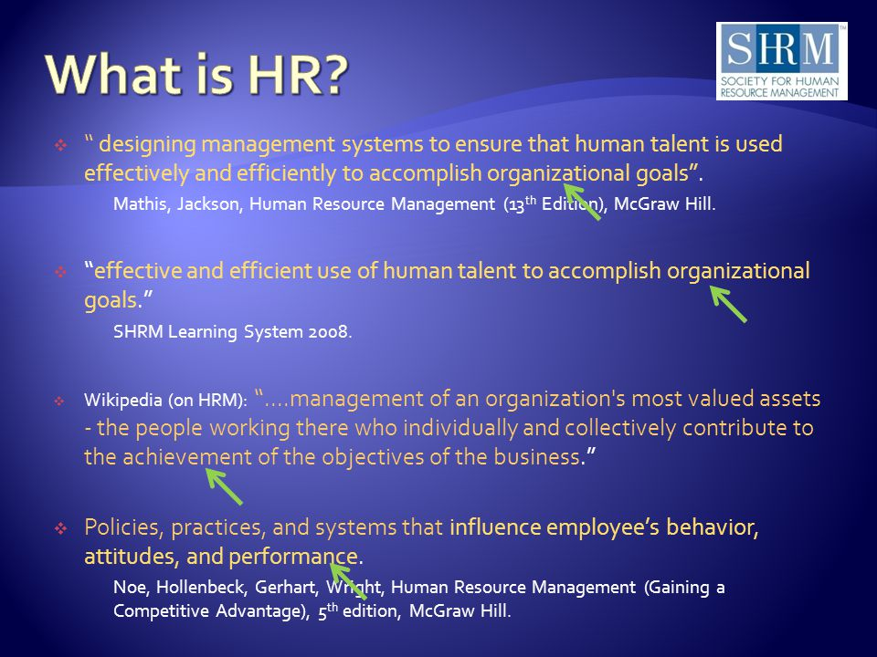  designing management systems to ensure that human talent is used effectively and efficiently to accomplish organizational goals .