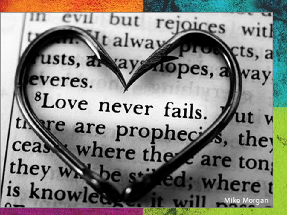 15.Love always perseveres Paul uses a military word here that means to withstand an attack.