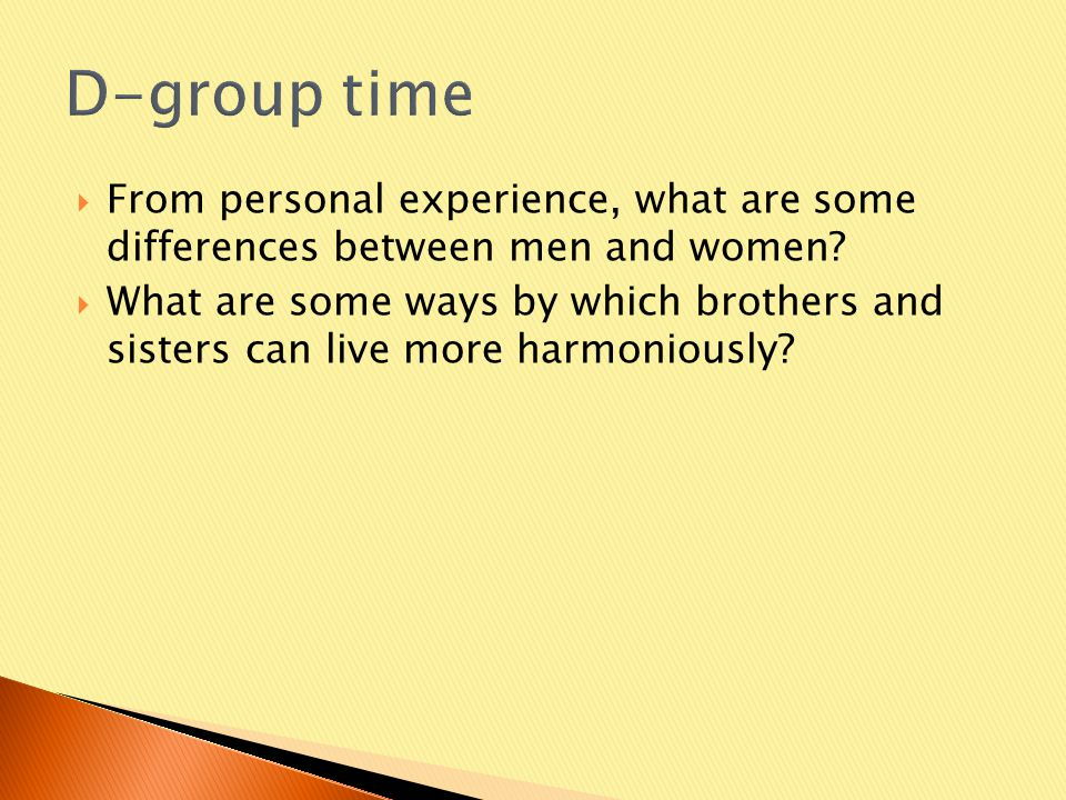  From personal experience, what are some differences between men and women.