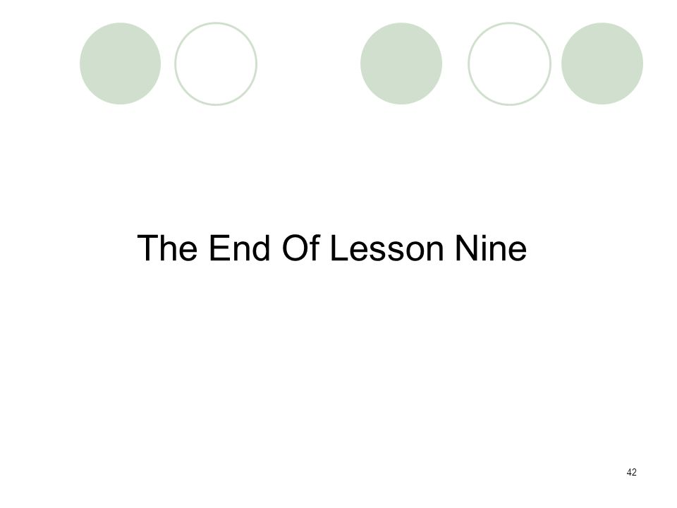 42 The End Of Lesson Nine