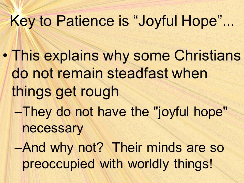 Key to Patience is Joyful Hope ...
