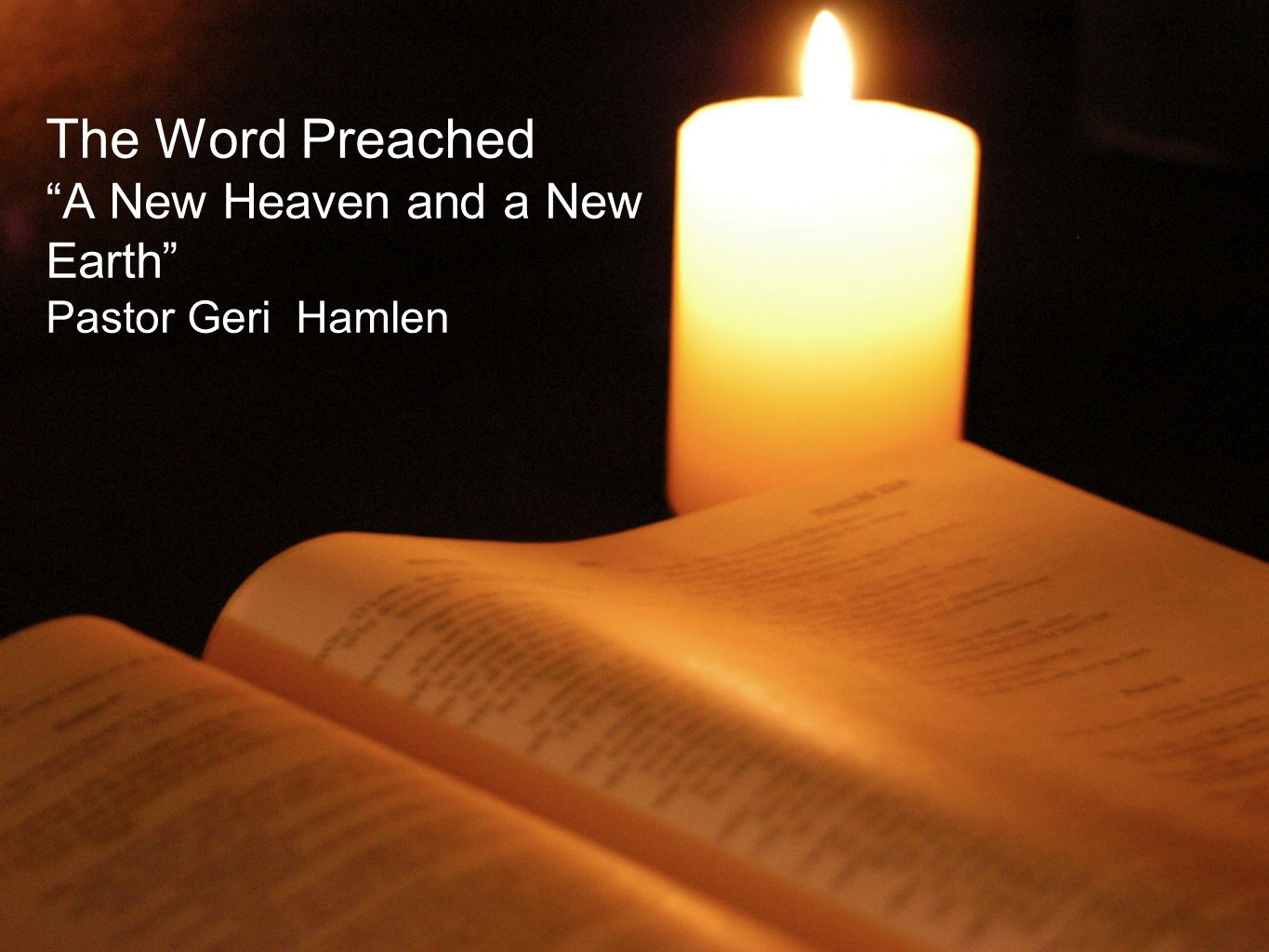 The Word Preached A New Heaven and a New Earth Pastor Geri Hamlen
