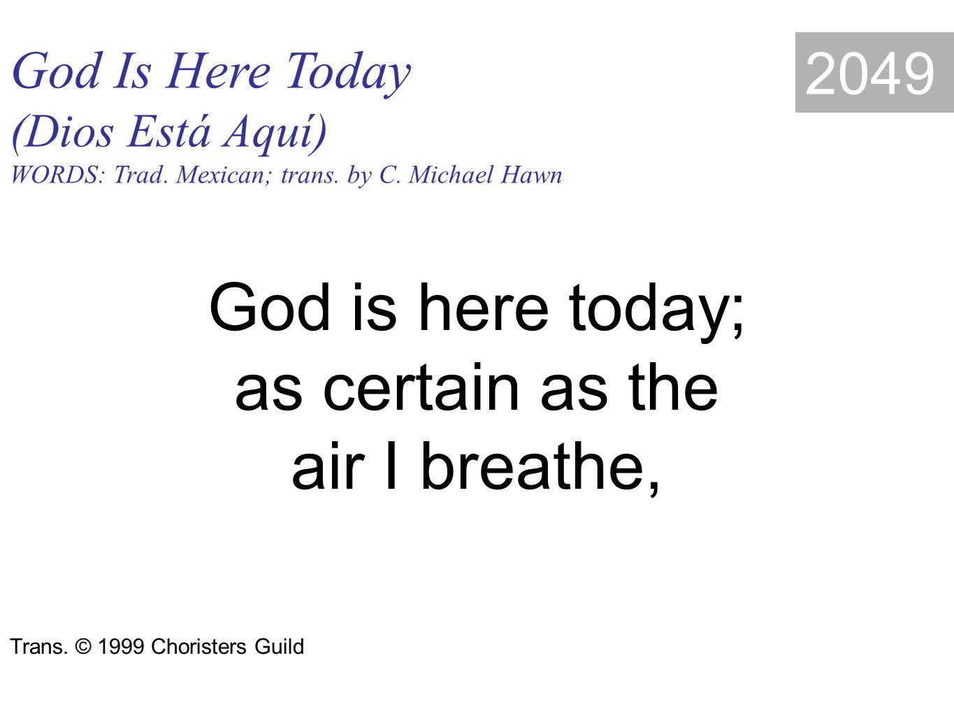 God Is Here Today (Dios Está Aquí) WORDS: Trad. Mexican; trans.