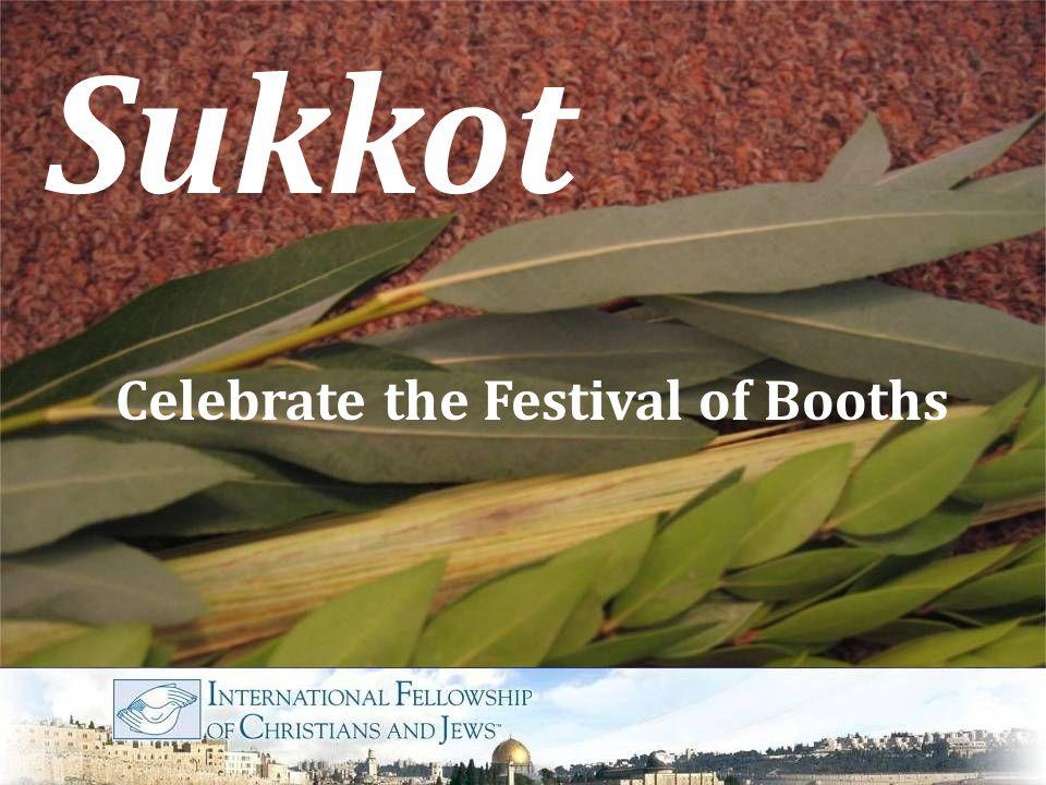 Sukkot Celebrate the Festival of Booths