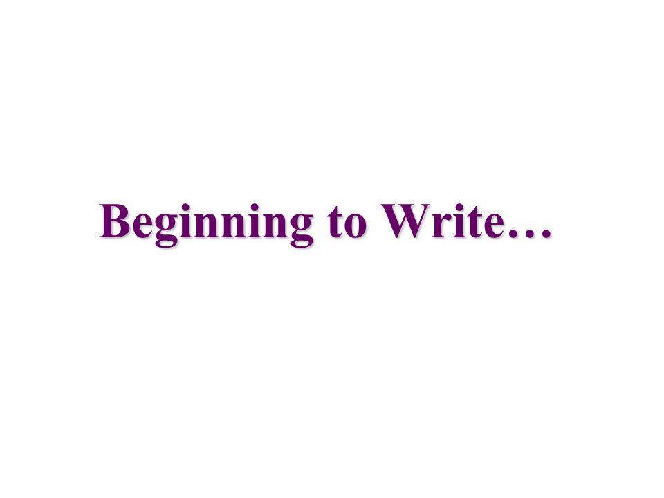 Beginning to Write…