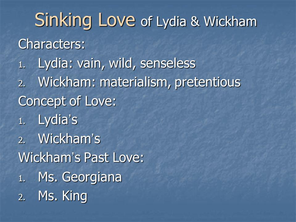 Sinking Love of Lydia & Wickham Characters: 1. Lydia: vain, wild, senseless 2.