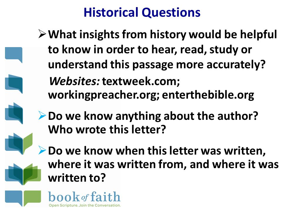 Historical Questions  What insights from history would be helpful to know in order to hear, read, study or understand this passage more accurately.
