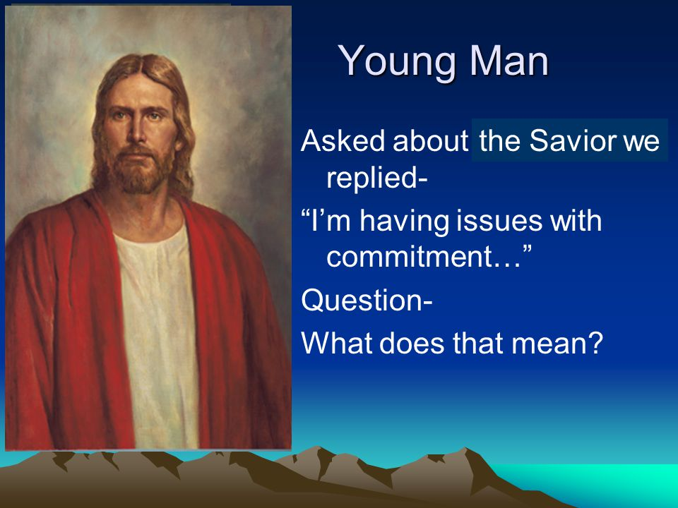 Young Man Asked about marriage, he replied- I'm having issues with commitment… Question- What does that mean.