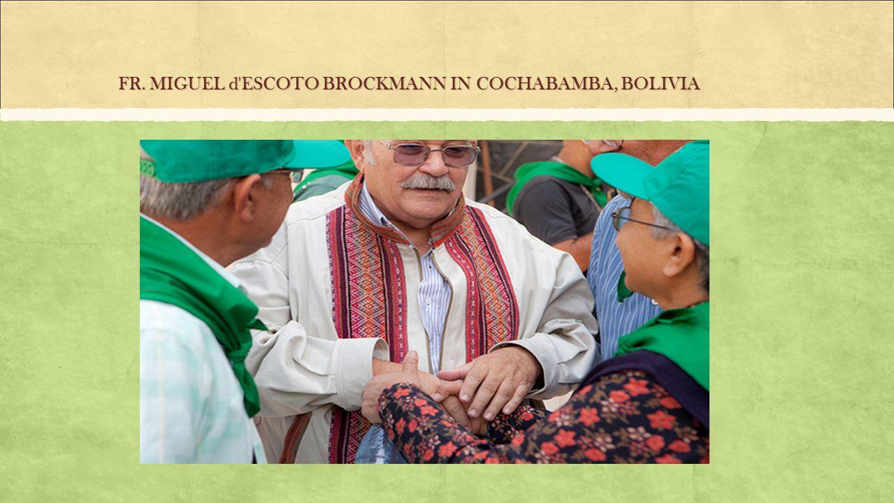 FR. MIGUEL d ESCOTO BROCKMANN IN COCHABAMBA, BOLIVIA