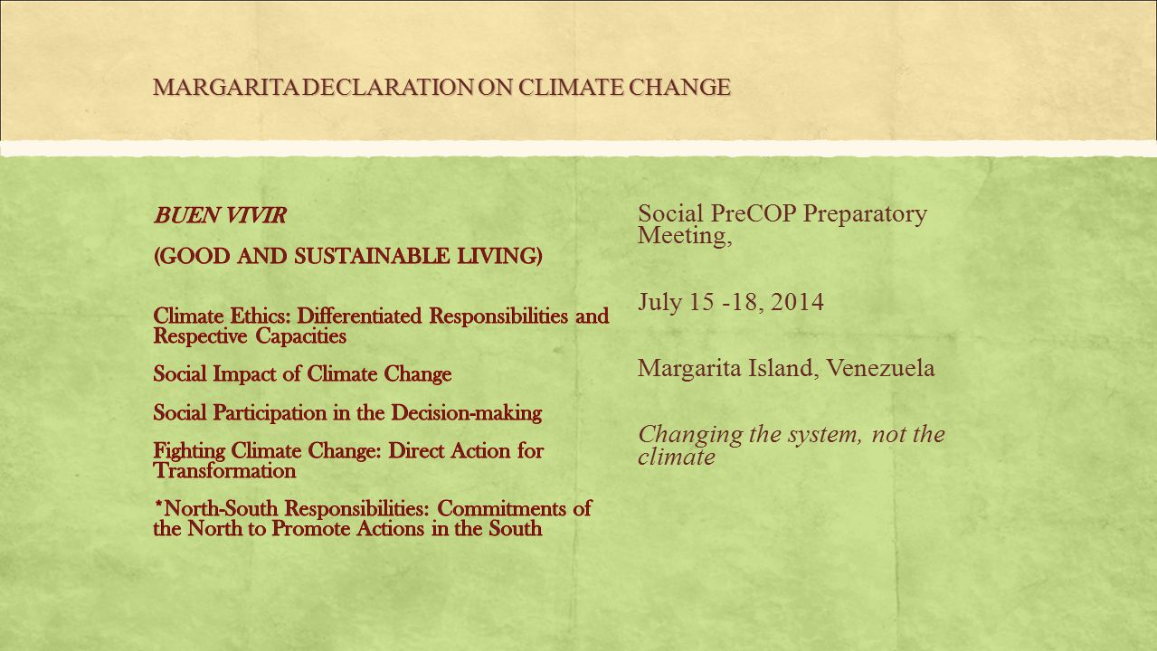 Social PreCOP Preparatory Meeting, July 15 -18, 2014 Margarita Island, Venezuela Changing the system, not the climate
