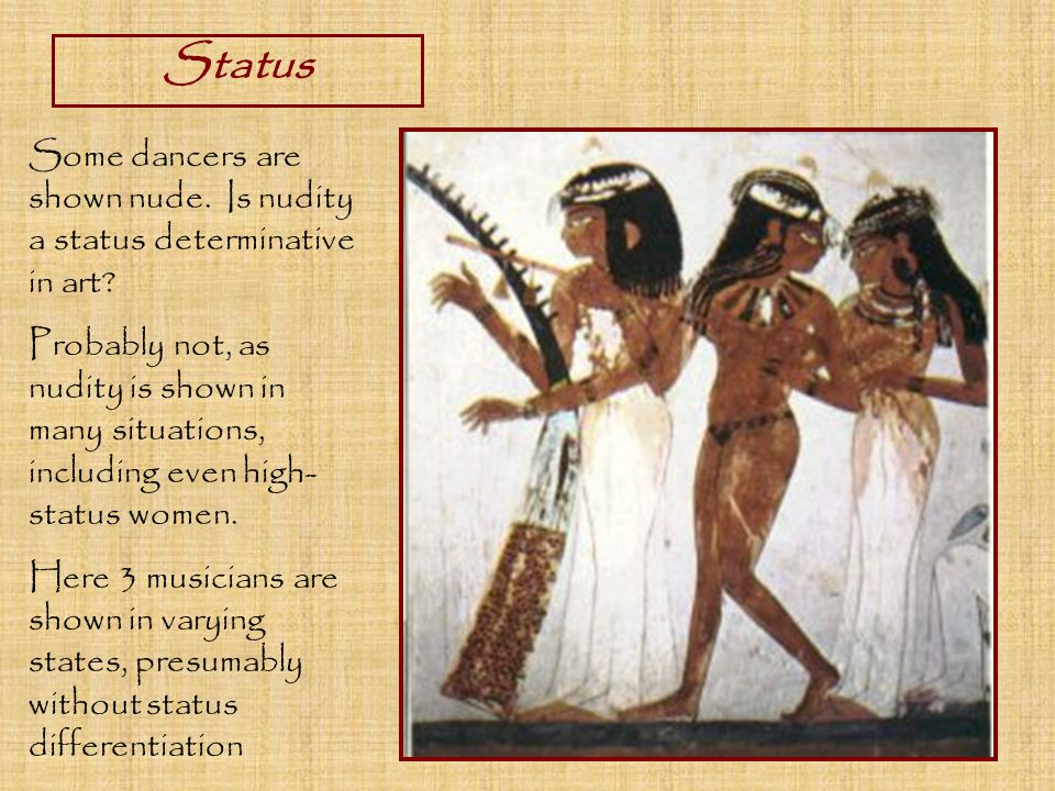 Status Some dancers are shown nude. Is nudity a status determinative in art.